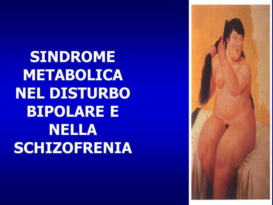 SINDROME METABOLICA NEL DISTURBO BIPOLARE E NELLA SCHIZOFRENIA