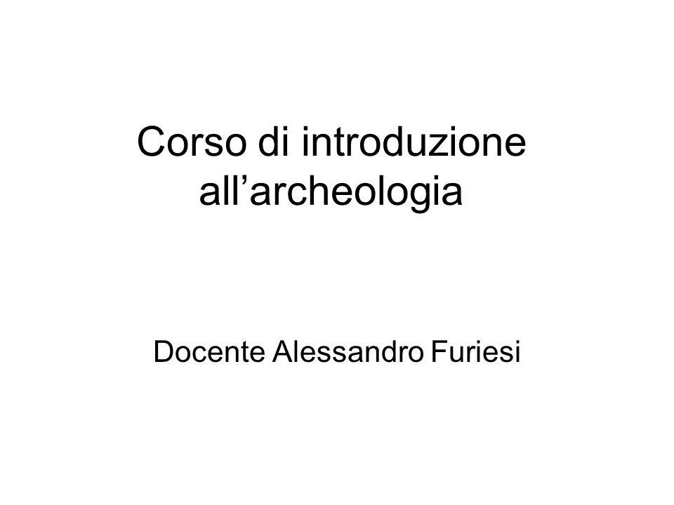 Corso di introduzione allarcheologia Docente Alessandro Furiesi