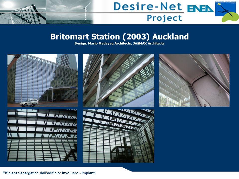 Efficienza energetica delledificio: Involucro - Impianti Britomart Station (2003) Auckland Design: Mario Madayag Architects, JASMAX Architects