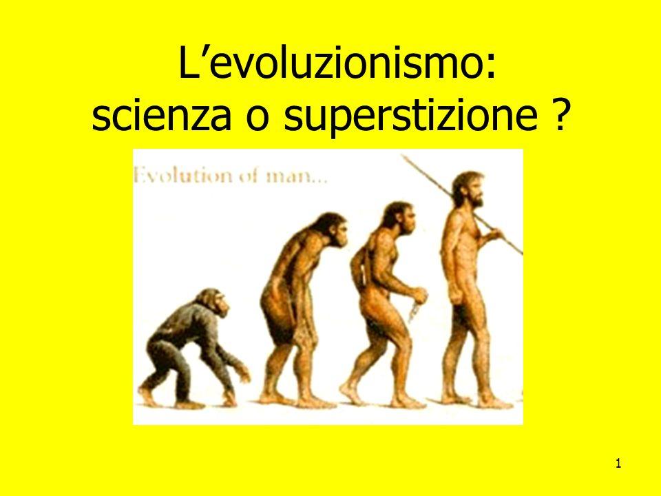 1 Levoluzionismo: scienza o superstizione ?
