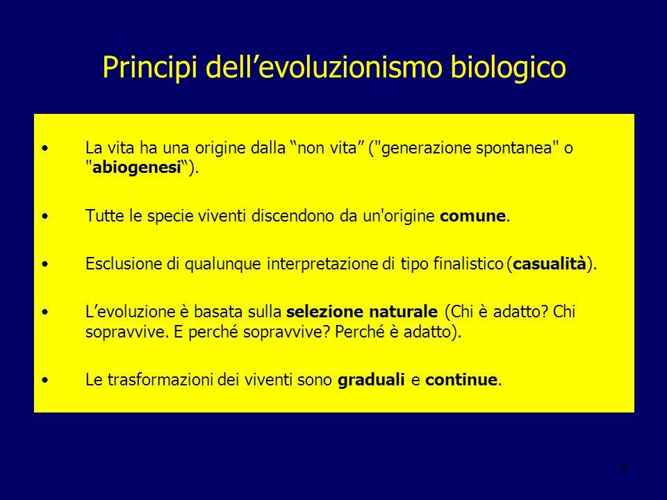 5 Principi dellevoluzionismo biologico La vita ha una origine dalla non vita (