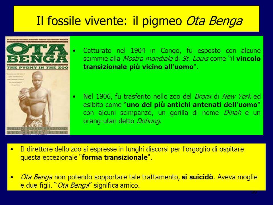 56 Il fossile vivente: il pigmeo Ota Benga Catturato nel 1904 in Congo, fu esposto con alcune scimmie alla Mostra mondiale di St. Louis come il vincol