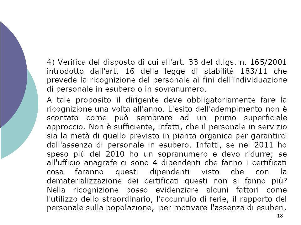 18 4) Verifica del disposto di cui all'art. 33 del d.lgs. n. 165/2001 introdotto dall'art. 16 della legge di stabilità 183/11 che prevede la ricognizi