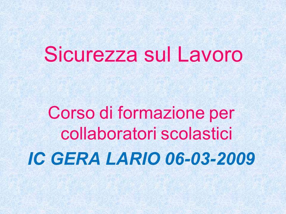 Sicurezza sul Lavoro Corso di formazione per collaboratori scolastici IC GERA LARIO 06-03-2009