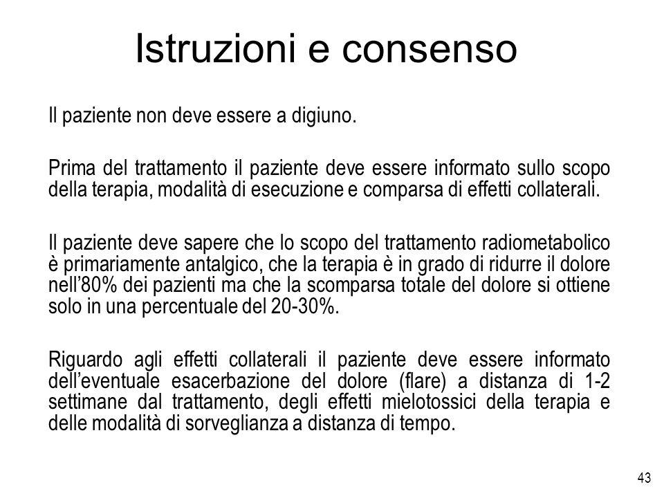 43 Istruzioni e consenso Il paziente non deve essere a digiuno. Prima del trattamento il paziente deve essere informato sullo scopo della terapia, mod