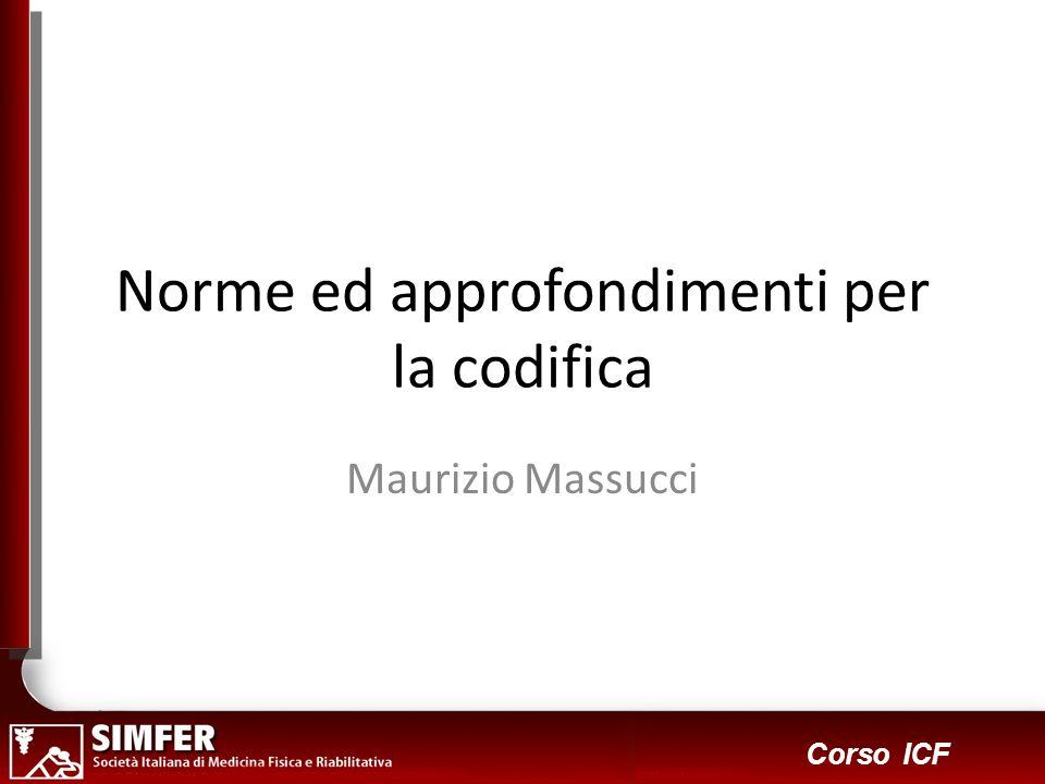 1 Corso ICF Norme ed approfondimenti per la codifica Maurizio Massucci
