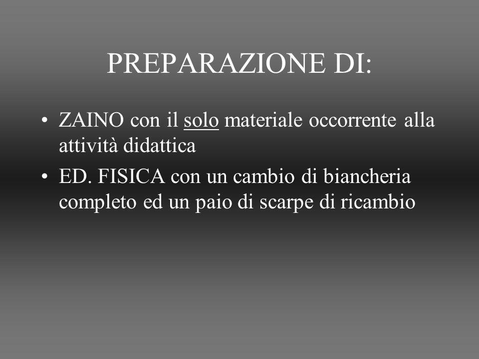PREPARAZIONE DI: ZAINO con il solo materiale occorrente alla attività didattica ED.