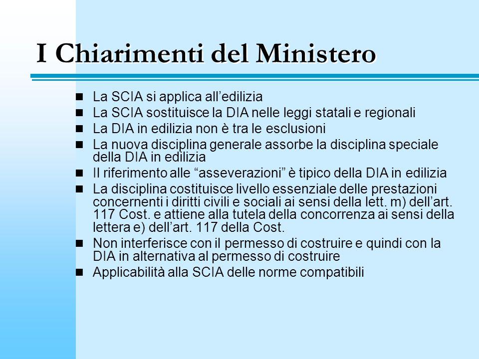 I Chiarimenti del Ministero La SCIA si applica alledilizia La SCIA sostituisce la DIA nelle leggi statali e regionali La DIA in edilizia non è tra le