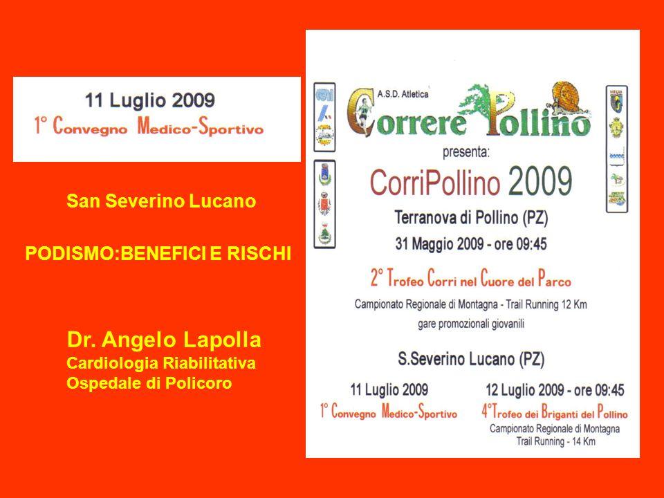 PODISMO:BENEFICI E RISCHI Dr. Angelo Lapolla Cardiologia Riabilitativa Ospedale di Policoro San Severino Lucano