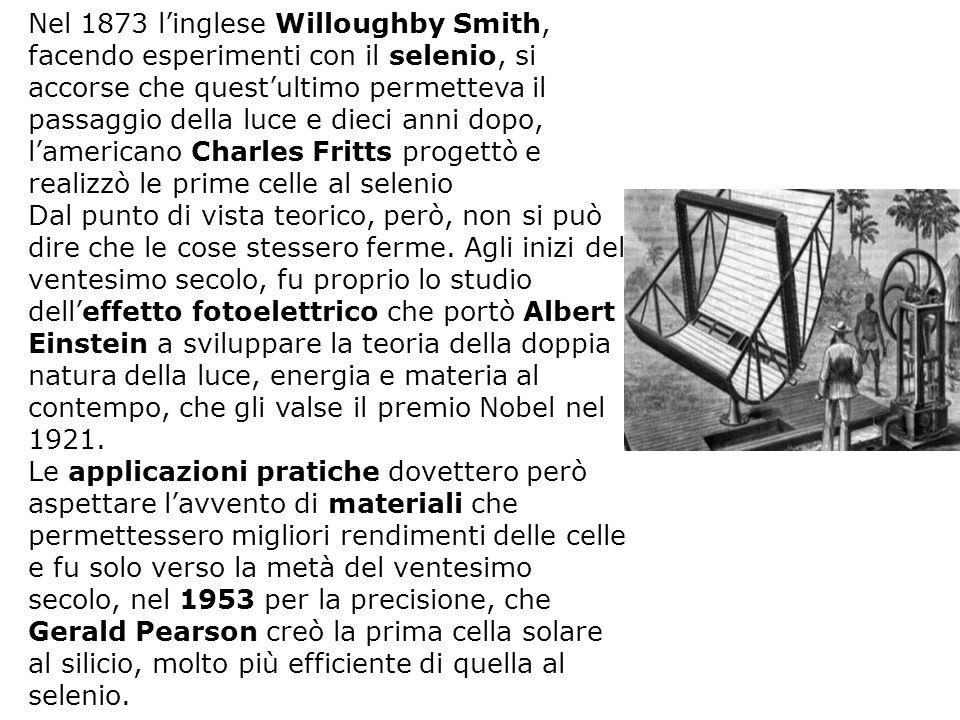 Nel 1873 linglese Willoughby Smith, facendo esperimenti con il selenio, si accorse che questultimo permetteva il passaggio della luce e dieci anni dop