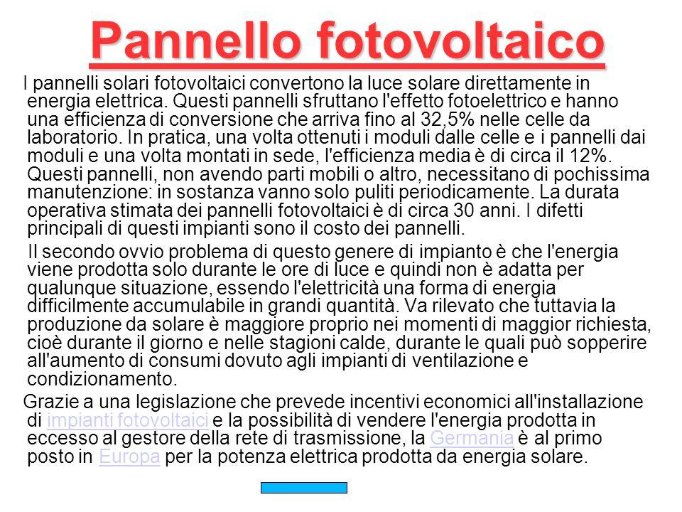 Pannello fotovoltaico I pannelli solari fotovoltaici convertono la luce solare direttamente in energia elettrica.