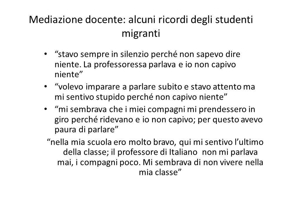 Mediazione docente: alcuni ricordi degli studenti migranti stavo sempre in silenzio perché non sapevo dire niente. La professoressa parlava e io non c
