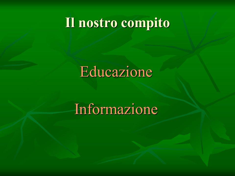 Il nostro compito EducazioneInformazione