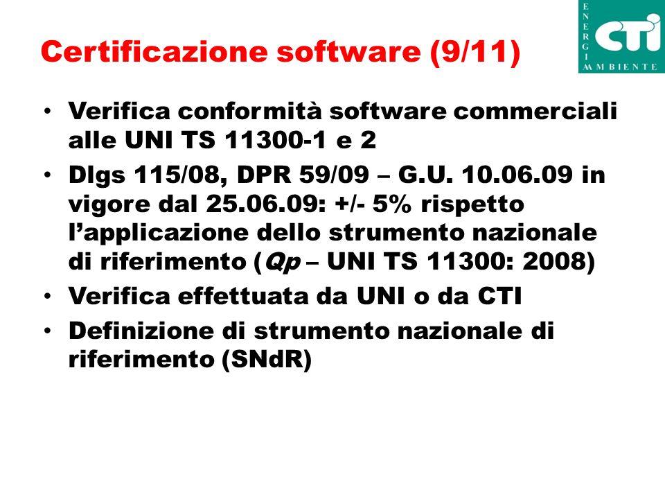 Certificazione software (9/11) Verifica conformità software commerciali alle UNI TS 11300-1 e 2 Dlgs 115/08, DPR 59/09 – G.U.