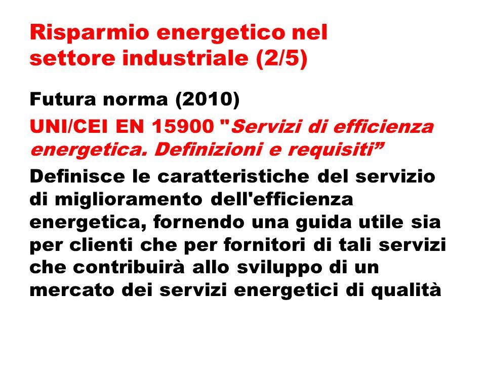 Futura norma (2010) UNI/CEI EN 15900 Servizi di efficienza energetica.