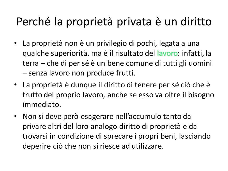 Perché la proprietà privata è un diritto lavoro La proprietà non è un privilegio di pochi, legata a una qualche superiorità, ma è il risultato del lav