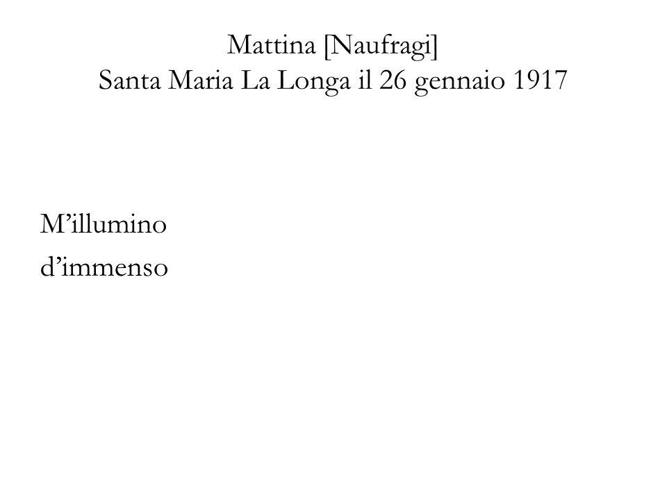 Mattina [Naufragi] Santa Maria La Longa il 26 gennaio 1917 Millumino dimmenso
