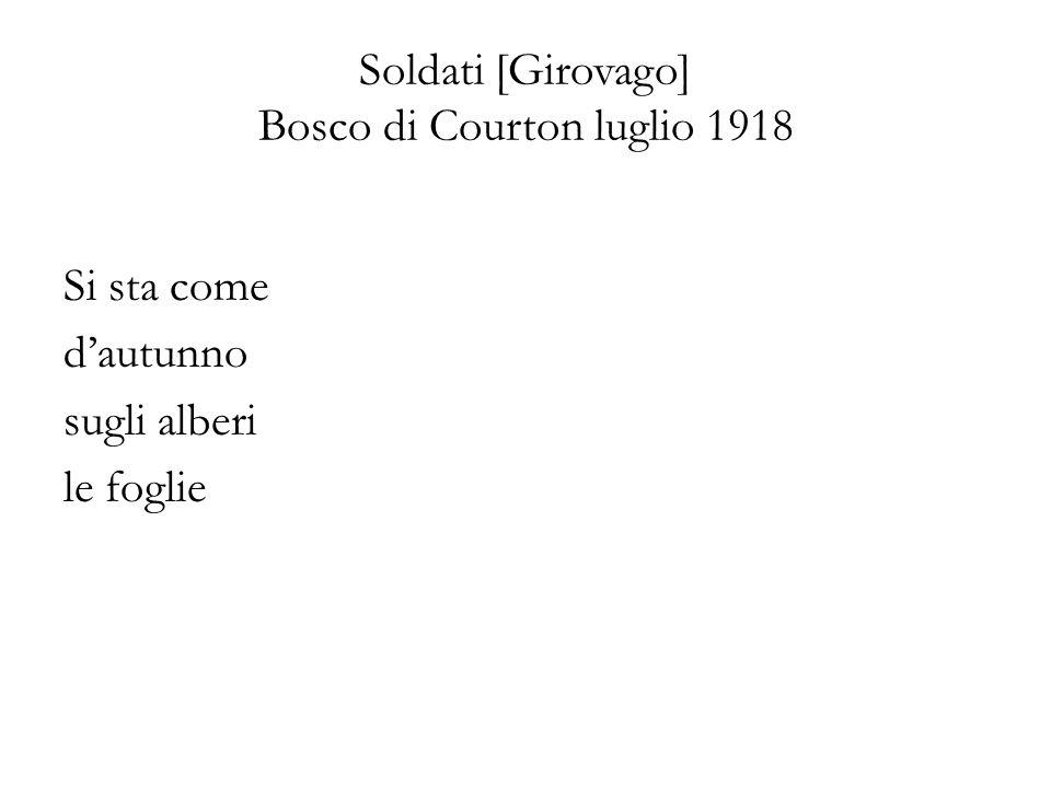 Soldati [Girovago] Bosco di Courton luglio 1918 Si sta come dautunno sugli alberi le foglie