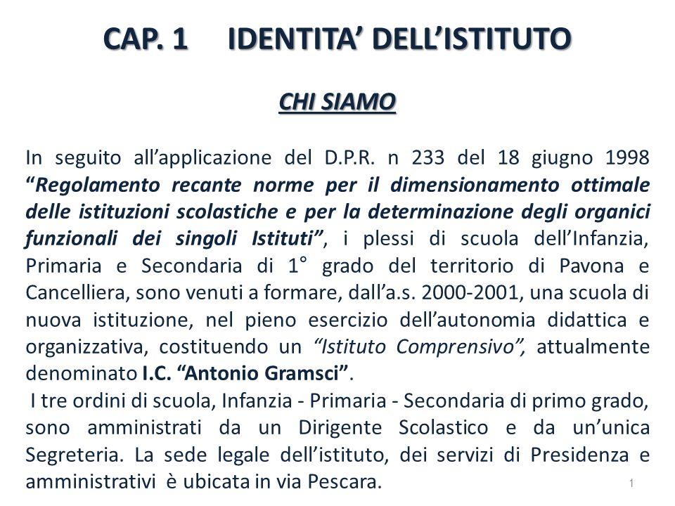 CAP. 1 IDENTITA DELLISTITUTO CHI SIAMO In seguito allapplicazione del D.P.R. n 233 del 18 giugno 1998Regolamento recante norme per il dimensionamento