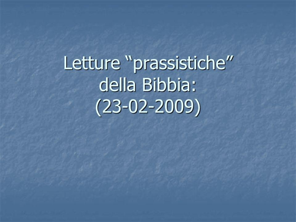 Letture prassistiche della Bibbia: (23-02-2009)