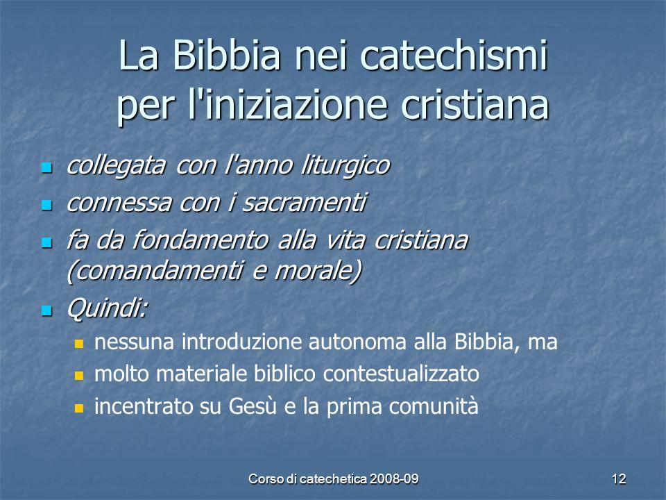 Corso di catechetica 2008-0912 La Bibbia nei catechismi per l'iniziazione cristiana collegata con l'anno liturgico collegata con l'anno liturgico conn