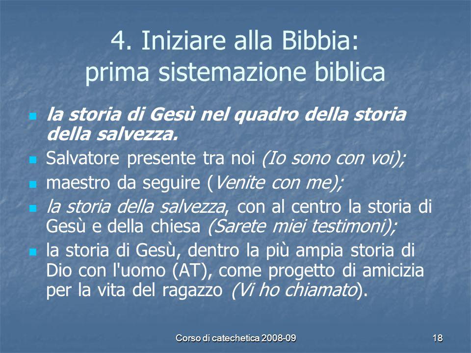Corso di catechetica 2008-0918 4. Iniziare alla Bibbia: prima sistemazione biblica la storia di Gesù nel quadro della storia della salvezza. Salvatore