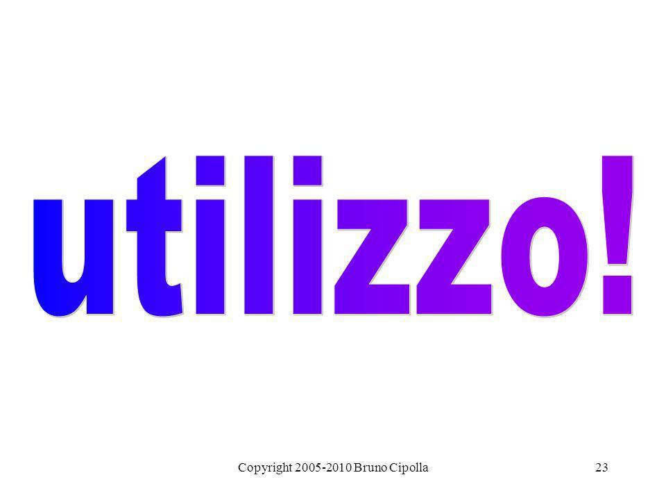 Copyright 2005-2010 Bruno Cipolla23