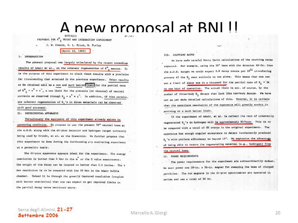 Serra degli Alimini, 21-27 Settembre 2006 Marcello A. Giorgi20 A new proposal at BNL!!