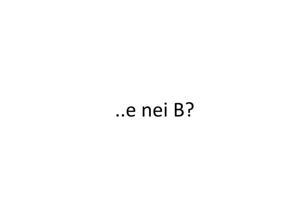 ..e nei B?