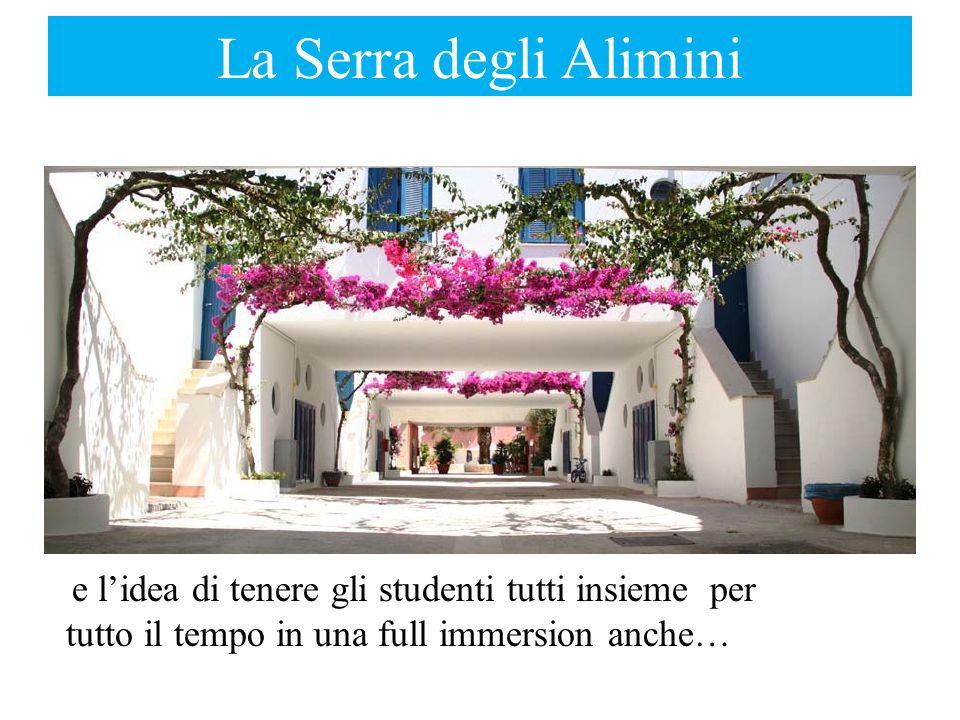 La Serra degli Alimini e lidea di tenere gli studenti tutti insieme per tutto il tempo in una full immersion anche…