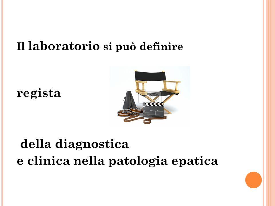 Il laboratorio si può definire regista della diagnostica e clinica nella patologia epatica