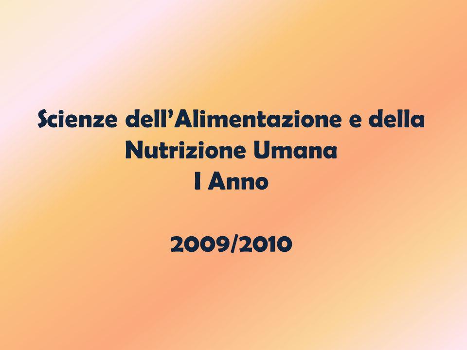 Scienze dellAlimentazione e della Nutrizione Umana I Anno 2009/2010