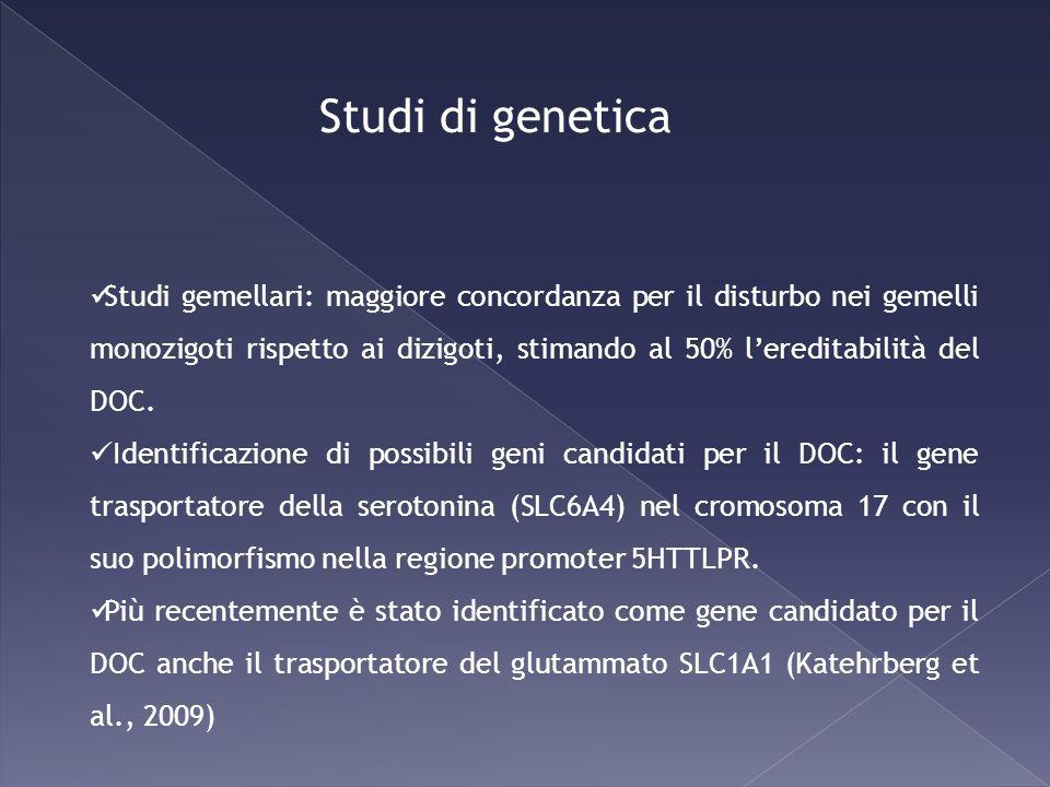 Studi di genetica Studi gemellari: maggiore concordanza per il disturbo nei gemelli monozigoti rispetto ai dizigoti, stimando al 50% lereditabilità de
