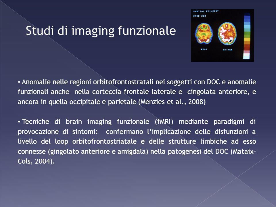 Anomalie nelle regioni orbitofrontostratali nei soggetti con DOC e anomalie funzionali anche nella corteccia frontale laterale e cingolata anteriore,