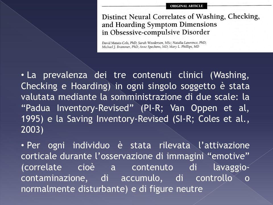 La prevalenza dei tre contenuti clinici (Washing, Checking e Hoarding) in ogni singolo soggetto è stata valutata mediante la somministrazione di due s
