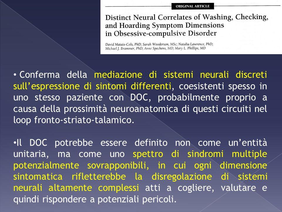 Conferma della mediazione di sistemi neurali discreti sullespressione di sintomi differenti, coesistenti spesso in uno stesso paziente con DOC, probab