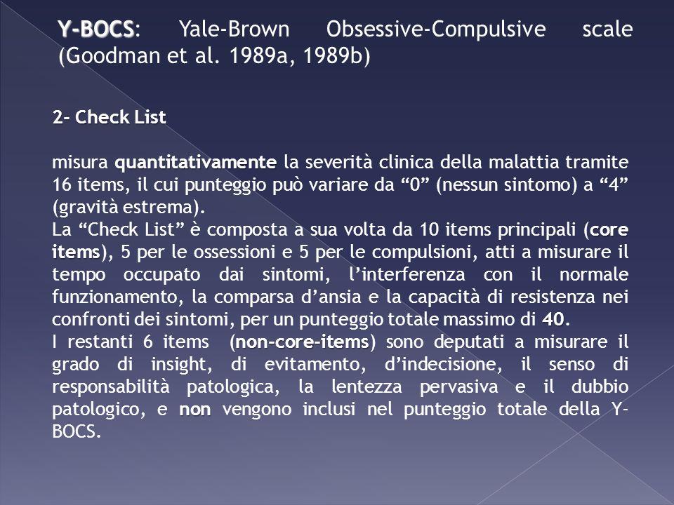 2- Check List quantitativamente misura quantitativamente la severità clinica della malattia tramite 16 items, il cui punteggio può variare da 0 (nessu