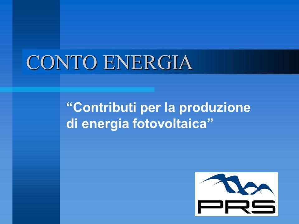 CONTO ENERGIA Contributi per la produzione di energia fotovoltaica