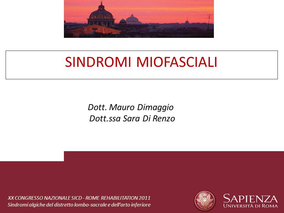 SINDROMI MIOFASCIALI Dott. Mauro Dimaggio Dott.ssa Sara Di Renzo XX CONGRESSO NAZIONALE SICD - ROME REHABILITATION 2011 Sindromi algiche del distretto