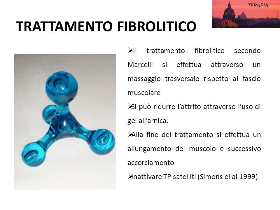 TRATTAMENTO FIBROLITICO TERAPIA Il trattamento fibrolitico secondo Marcelli si effettua attraverso un massaggio trasversale rispetto al fascio muscola