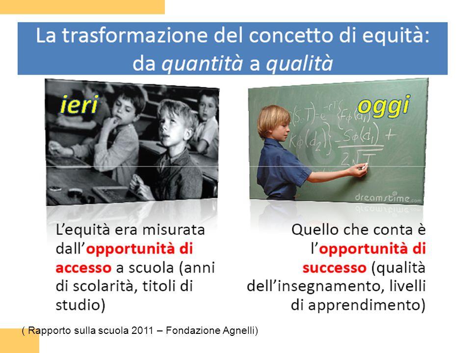 ( Rapporto sulla scuola 2011 – Fondazione Agnelli)