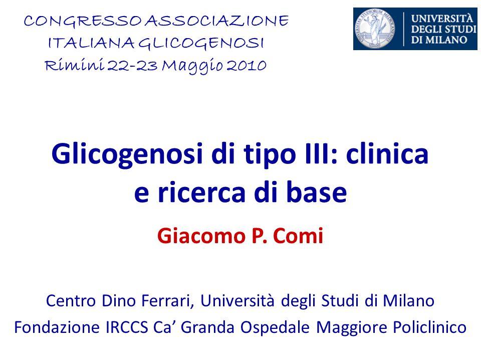 Glicogenosi di tipo III: clinica e ricerca di base Giacomo P.