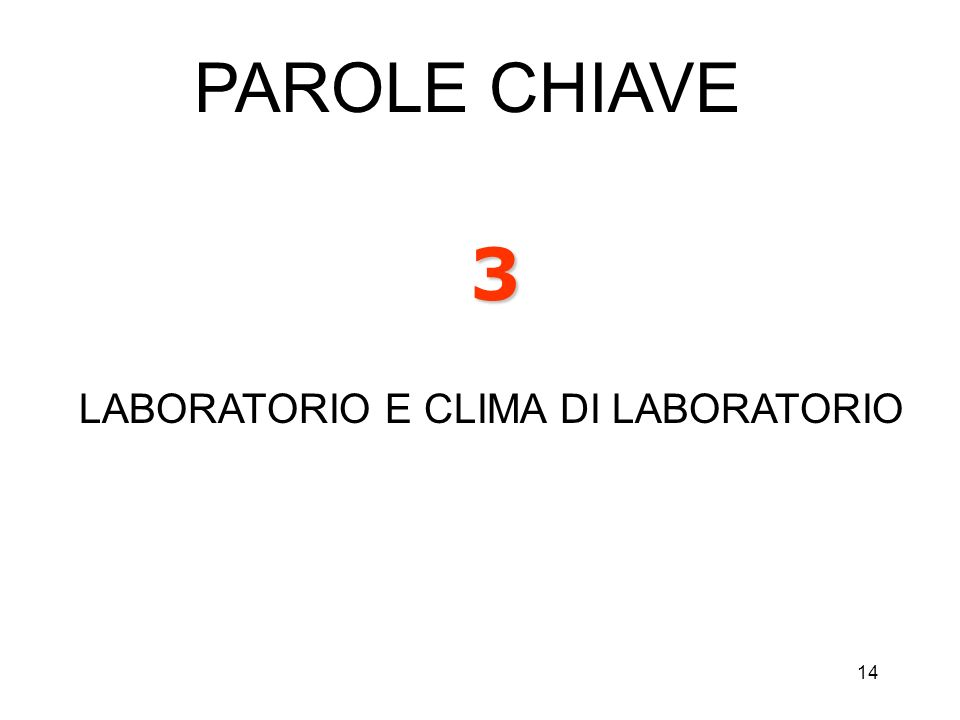 14 3 LABORATORIO E CLIMA DI LABORATORIO PAROLE CHIAVE
