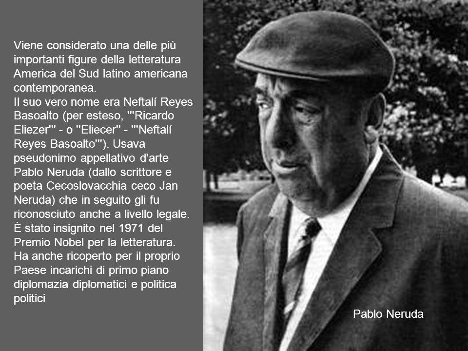 NASCIMIENTO NASCITA Pablo Neruda (Parral, 12 luglio 1904 – Santiago, 23 settembre 1973) è stato un poeta vileno. Viene considerato una delle più impor