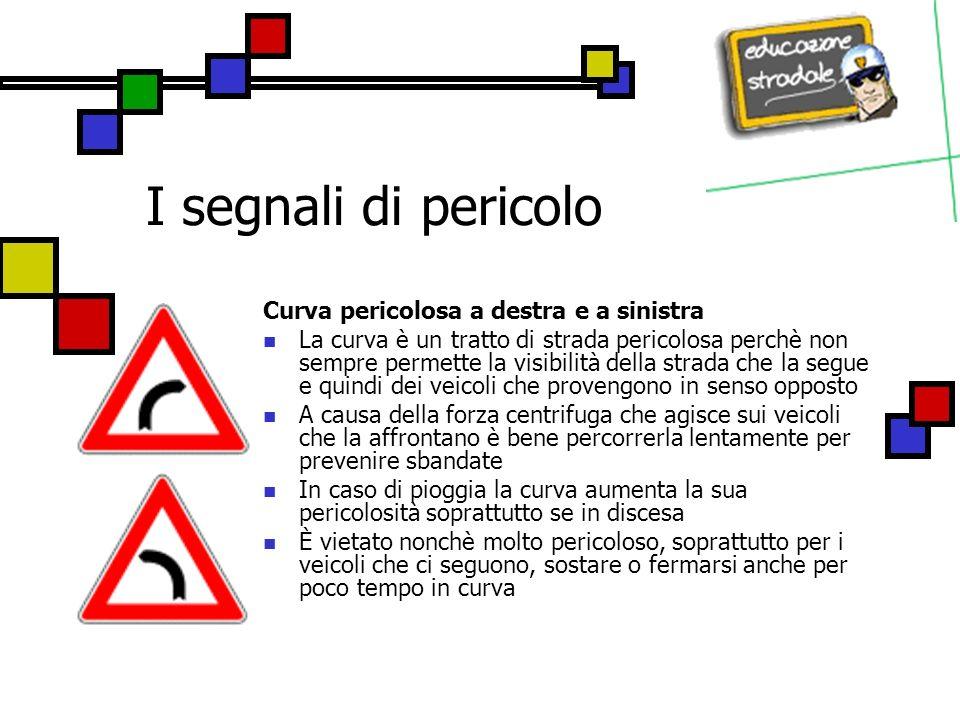 I segnali di pericolo Segnali temporanei di pericolo Sono tutti quei segnali di pericolo che presentano lo sfondo giallo.