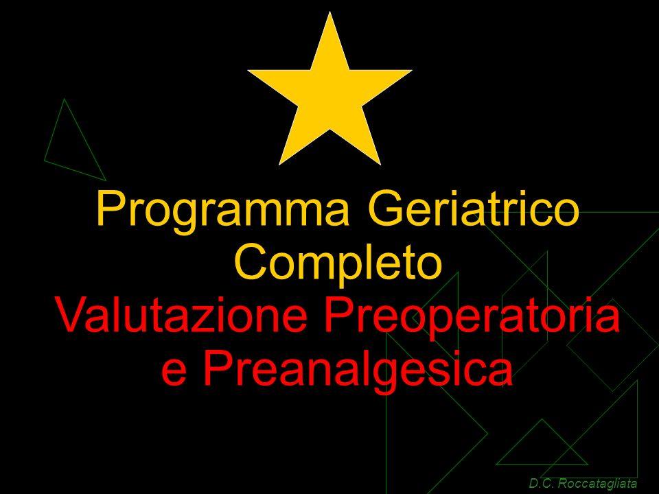 Programma Geriatrico Completo Valutazione Preoperatoria e Preanalgesica D.C. Roccatagliata