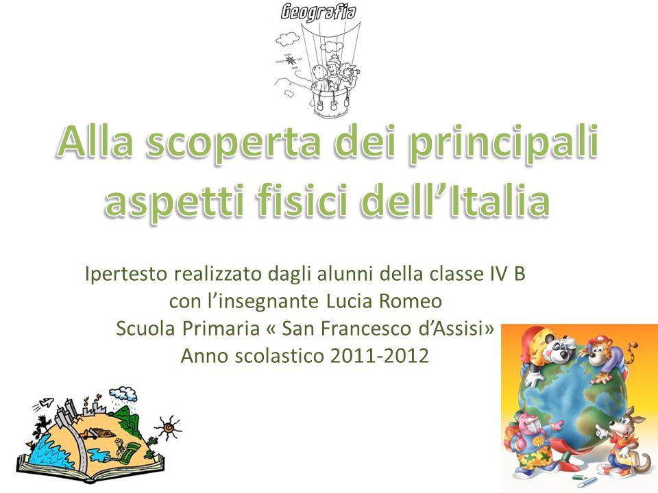 Ipertesto realizzato dagli alunni della classe IV B con linsegnante Lucia Romeo Scuola Primaria « San Francesco dAssisi» Anno scolastico 2011-2012