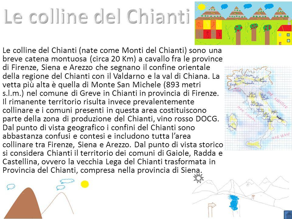 Le colline del Chianti (nate come Monti del Chianti) sono una breve catena montuosa (circa 20 Km) a cavallo fra le province di Firenze, Siena e Arezzo