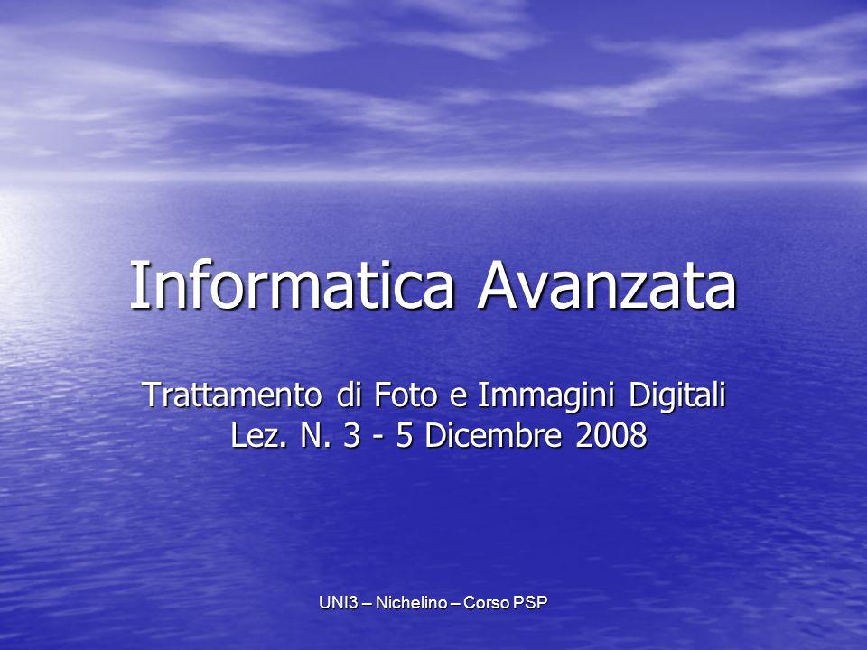 UNI3 – Nichelino – Corso PSP Informatica Avanzata Trattamento di Foto e Immagini Digitali Lez.
