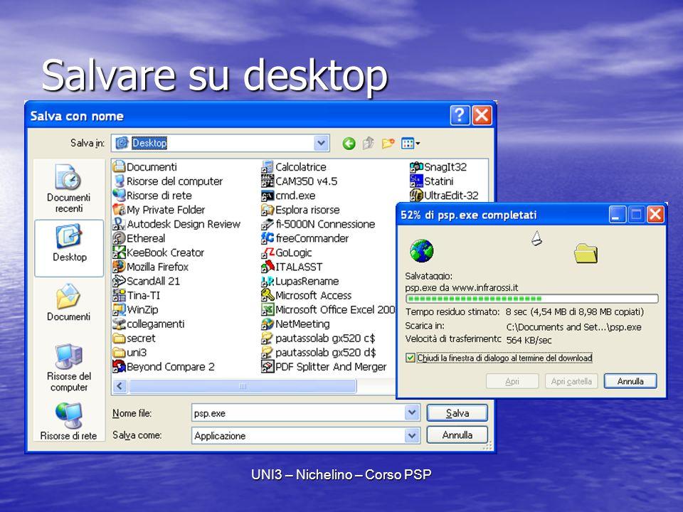 UNI3 – Nichelino – Corso PSP Salvare su desktop